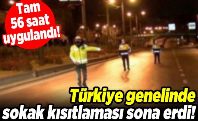 Tam 56 saat uygulandı! Türkiye genelinde sokak kısıtlaması sona erdi!