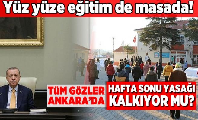 Yüz yüze eğitim de masada! Tüm gözler Ankara'da! Yasaklar kalkıyor mu?