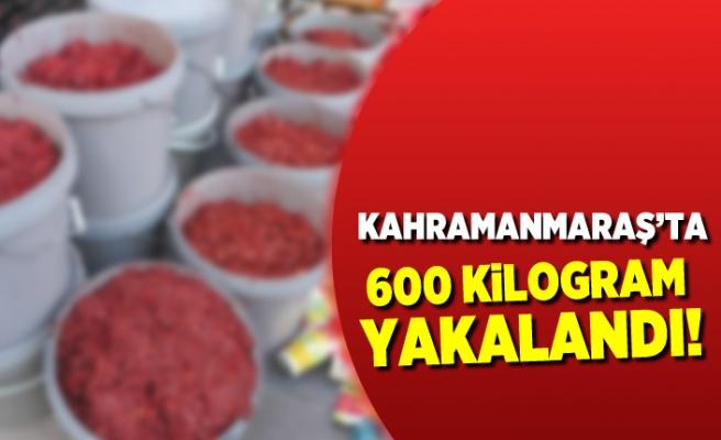 Kahramanmaraş'ta 600 kilogram yakalandı!