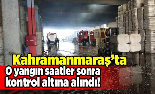 Kahramanmaraş'ta o yangın saatler sonra kontrol altına alındı!
