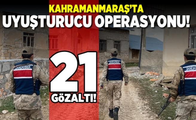 Kahramanmaraş'ta uyuşturucu operasyonu! 21 gözaltı!