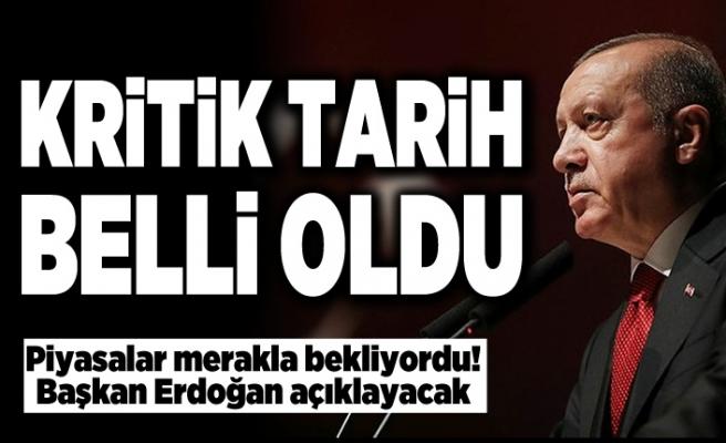 Kritik tarih belli oldu! Piyasalar merakla bekliyordu! Başkan Erdoğan açıklayacak!