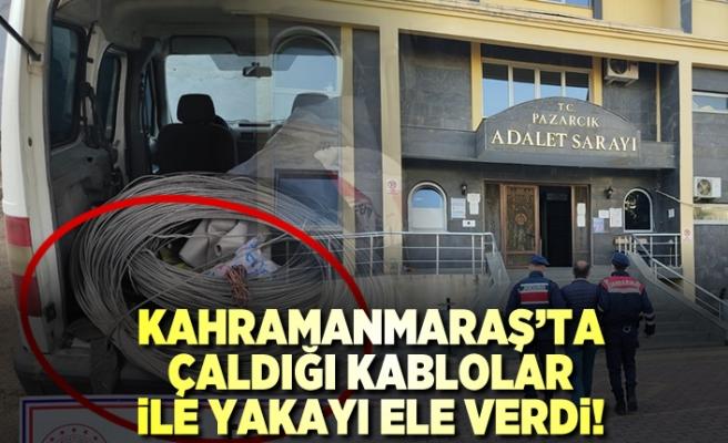 Kahramanmaraş'ta çaldığı kablolar ile yakalandı, serbest bırakıldı!