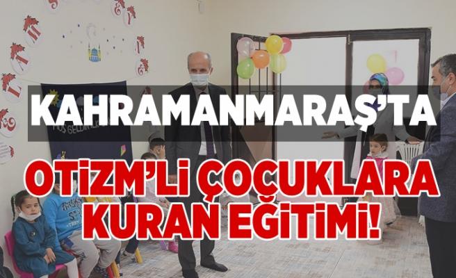 Kahramanmaraş'ta otizm'li çocuklara kur'an eğitimi!