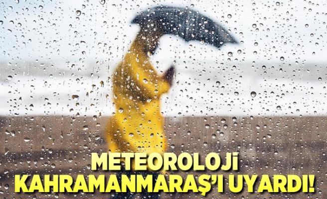 Meteoroloji Kahramanmaraş'ı uyardı!