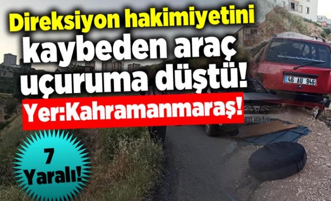 Kahramanmaraş'ta araç uçuruma düştü, 7 yaralı