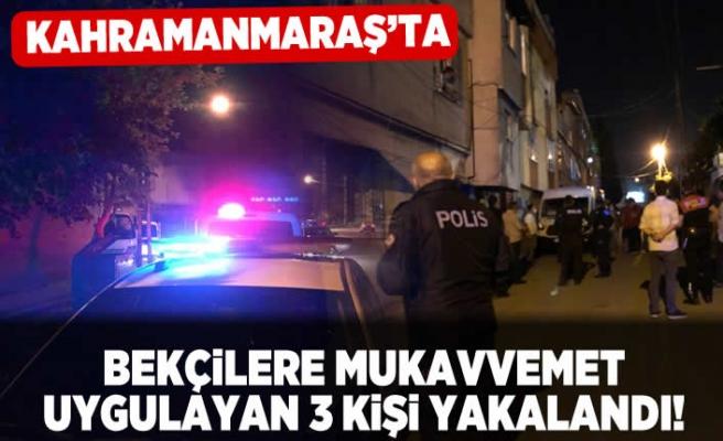 Kahramanmaraş'ta bekçilere mukavvemet uygulayan 3 kişi yakalandı!