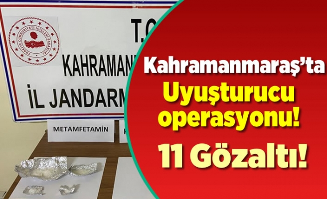 Kahramanmaraş'ta uyuşturucu operasyonu! 11 gözaltı!