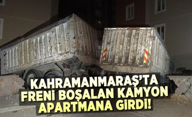 Kahramanmaraş'ta freni boşalan kamyon apartmana çarptı!