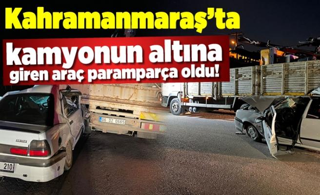 Kahramanmaraş'ta kamyonun altına giren araç paramparça oldu!