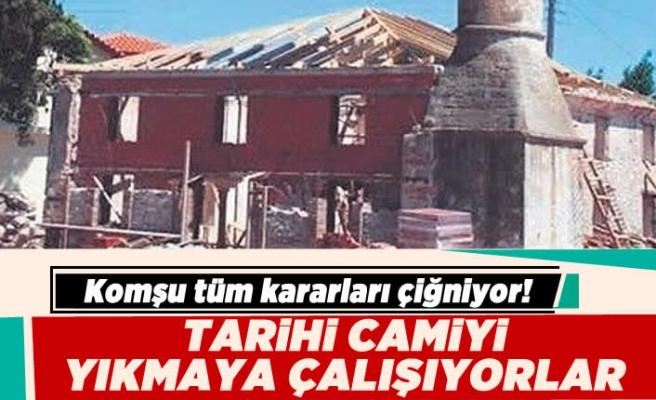 Komşu tüm kararları çiğniyor! Tarihi camiyi yıkmaya çalışıyorlar!