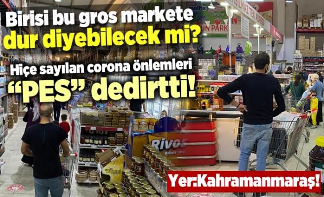 Kahramanmaraş'ta bulunan bir gros market ''Pes'' dedirti!