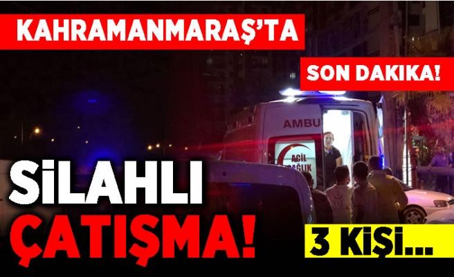 Kahramanmaraş'ta Silahlı çatışma! 3 kişi... Olay yerine çok sayıda polis ekibi  sevk edildi!