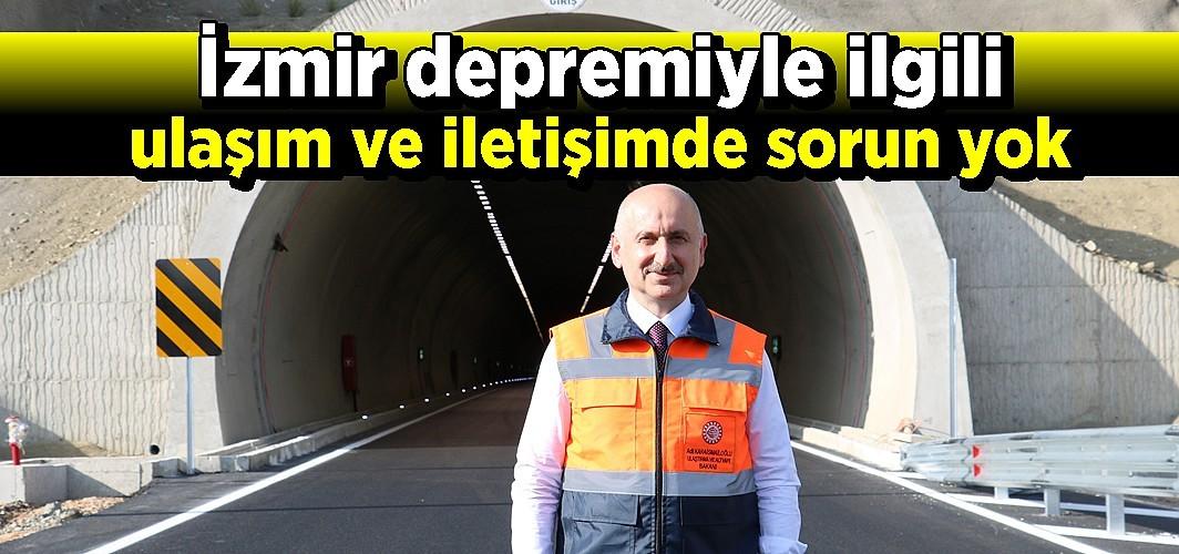 İzmir depremiyle ilgili ulaşım ve iletişimde sorun yok