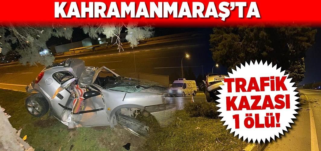 Kahramanmaraş'ta trafik kazası!  1 ölü