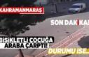 Kahramanmaraş'ta bisikletli çocuğa araba çarptı!...