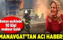 Manavgat'ta yangın felaketi! Bakan acı haberi...