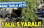 Kahramanmaraş'ta araç takla attı, 1 ölü, 5 yaralı!