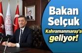 Bakan Selçuk Kahramanmaraş'ta!