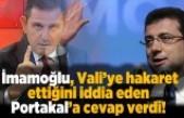 İmamoğlu, Vali'ye hakaret ettiğini iddia eden Portakal'a cevap verdi!