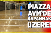 Piazza Avm'de kapanmak üzere!