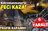 Kahramanmaraş'ta trafik kazası ağaca çarparak karşı şeride geçti!