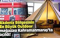 Akdeniz Bölgesinin En Büyük Outdoor Mağazası Kahramanmaraş'ta açıldı!