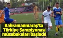 Kahramanmaraş'ta Türkiye Şampiyonası müsabakaları başladı!