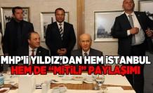 "MHP'li YILDIZ'DAN HEM İSTANBUL  HEM DE ""MİTİLİ"" PAYLAŞIMI"