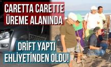 Caretta carette üreme alanlarında drift yapan sürücünün ehliyetine el koyuldu!