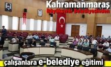 Kahramanmaraş Büyükşehir belediyesi çalışanlara e-belediye eğitimi!