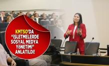 """KMTSO'da """"işletmelerde sosyal medya yönetimi'' anlatıldı!"""