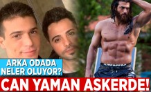 Can Yaman askerde!