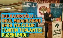 Dulkadiroğlu okul müdürlerine ufka yolculuk toplantısı yapıldı!