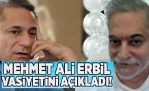 Mehmet Ali Erbil vasiyetini hazırlattı!