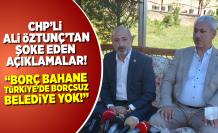 CHP'li Ali Öztunç ortalığı kasıp kavurdu: ''Borç bahane, Türkiye'de borçsuz Belediye yok!''