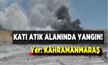 Kahramanmaraş'ta katı atık alanında yangın!