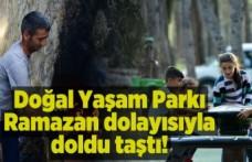 Doğal Yaşam Parkı ramazan dolayısıyla doldu taştı!