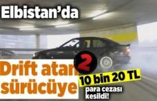 Elbistan'da Drift atan 2 sürücye 10 Bin 20 TL para cezası kesildi!