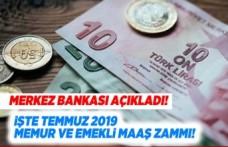 Merkez Bankası açıkladı! İşte temmuz 2019 memur ve emekli maaş zammı!