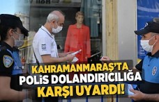 Kahramanmaraş'ta polis dolandırıcılığa karşı uyardı!