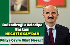 Dulkadiroğlu Belediye Başkanı Necati Okay'dan Dünya Çevre Günü Mesajı!