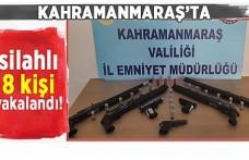 Kahramanmaraş7ta silahlı 8 kişi yakalandı!