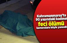 Kahramanmaraş' ta feci ölüm!