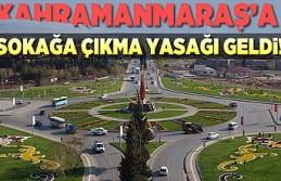 Kahramanmaraş'a sokağa çıkma yasağı geldi!