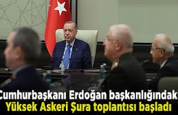 Cumhurbaşkanı Erdoğan başkanlığındaki Yüksek...