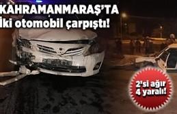 Kahramanmaraş'ta feci kaza 4 yaralı!
