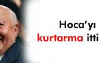 Hoca'yı kurtarma ittifakı!..