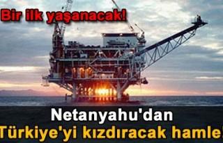 Netanyahu'dan Türkiye'yi kızdıracak hamle!