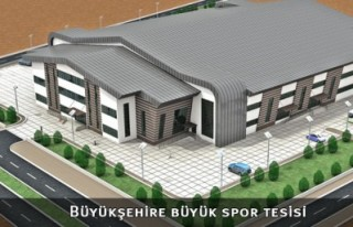 Büyük şehire büyük spor tesisi yapılıyor..